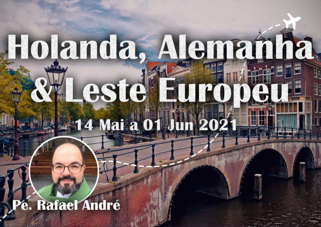 Holanda, Alemanha, Áustria, República Tcheca e Polônia - Pe. Rafael André 01