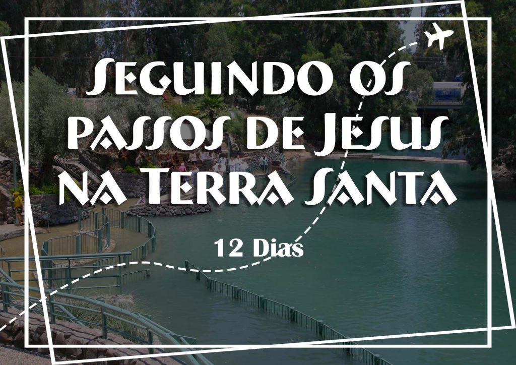 Seguindo os passos de Jesus na Terra Santa