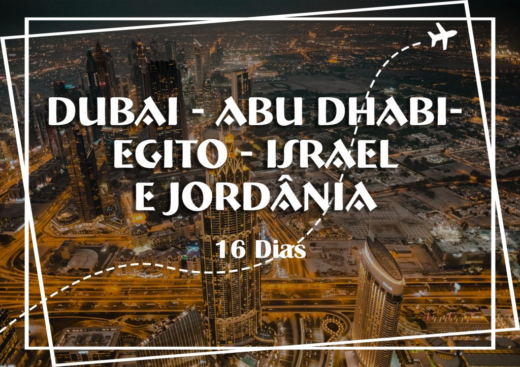 DUBAI, ABU DHABI, EGITO, ISRAEL E JORDÂNIA
